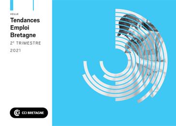 Tendances Emploi Bretagne 2ème Trimestre 2021  - CCI Bretagne